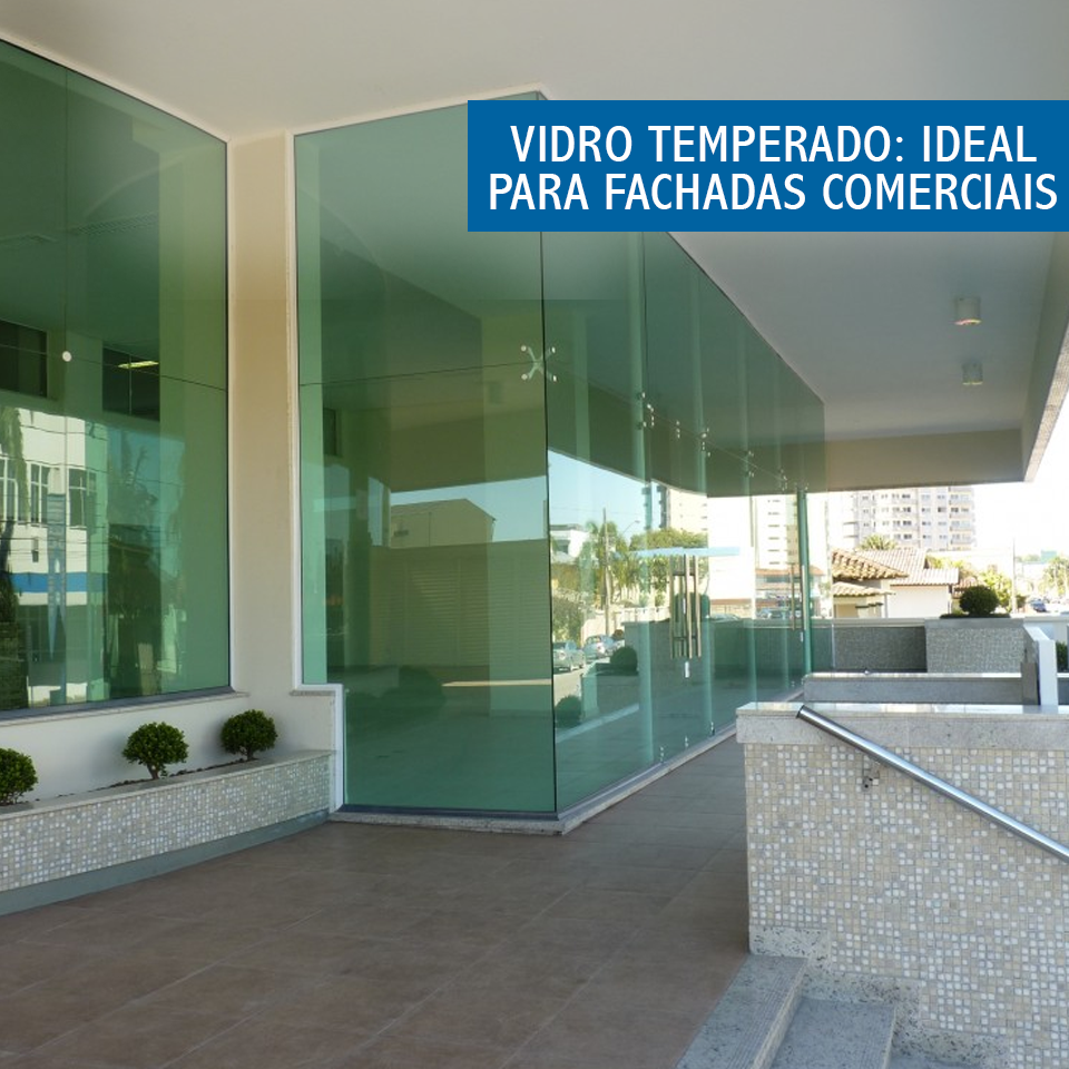 Well-known Vidro temperado: ideal para fachadas comerciais – Alumínios e  BZ15